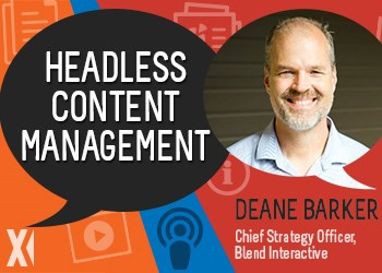 Content Matters Podcast: Headless Content Management with Deane Barker
